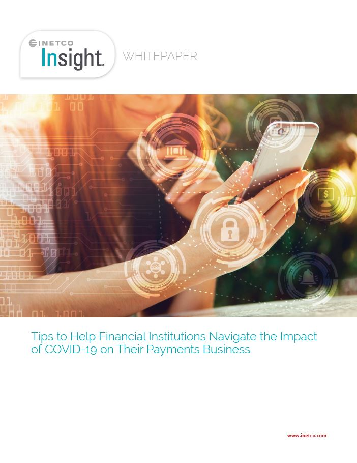 Tips to Help Financial Institutions Navigate the Impact of COVID-19 on Their Payments Business